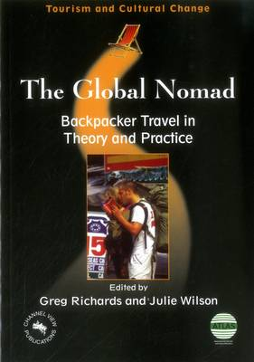 The Global Nomad: Backpacker Travel in Theory and Practice