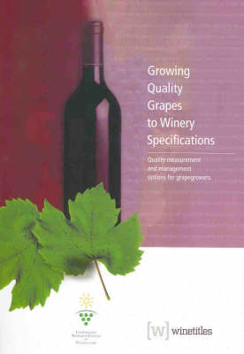 Growing Quality Grapes for Winemakers: Quality Measurement and Management Options for Grapegrowers