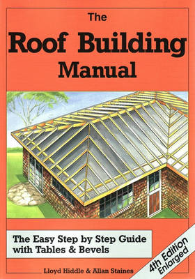 The Roof Building Manual: The Easy Step-by-Step Guide with Tables and Bevels