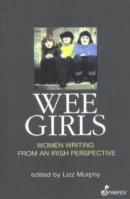 Wee Girls: Women Writing from an Irish Perspective