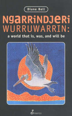 Ngarrindjeri Wurruwarrin: A World That is, Was and Will be
