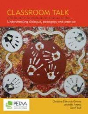 Classroom Talk: Understanding Dialogue, Pedagogy and Practice