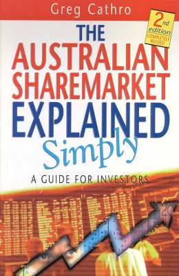 The Australian Sharemarket Explained Simply: A Guide for Investors