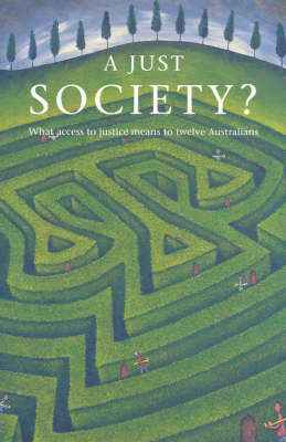 A Just Society?: What Access to Justice Means to Twelve Australians