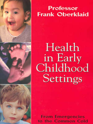 Health in Early Childhood Settings: From Emergencies to the Common Cold