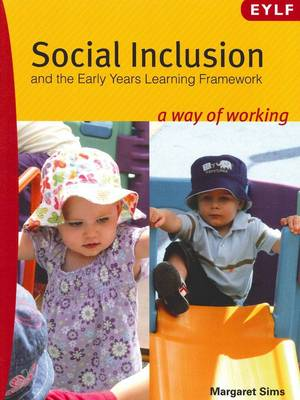 Social Inclusion and the Early Years Learning Framework: A Way of Working