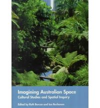 Imagining Australian Space: Cultural Studies and Spatial Inquiry