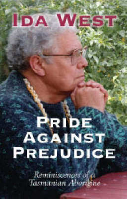 Pride Against Prejudice: Reminiscences of a Tasmanian Aborigine