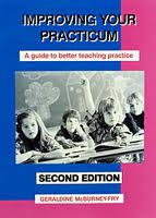 Improving Your Practicum: a Guide to Better Teaching Practice: A Guide to Better Teaching Practice