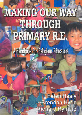 Making Our Way Through Primary RE: A Handbook for Religious Educators