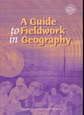 A Guide to Fieldwork in Geography