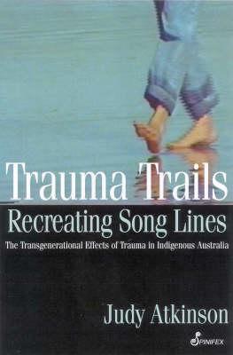 Trauma Trails: The Transgenerational Effects of Trauma in Indigenous Australia
