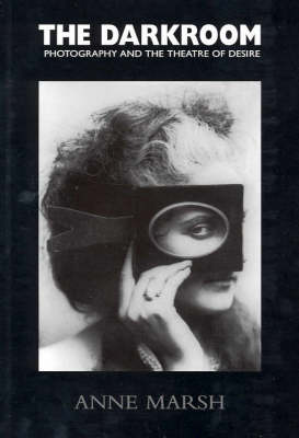 The Darkroom: Photography and the Theatre of Desire