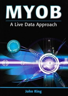 MYOB A Live Data Approach + CD Version 19.0