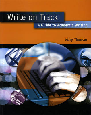 Write on Track: A Guide to Academic Writing
