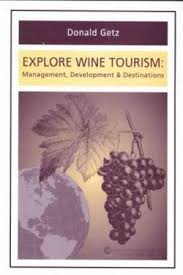 Explore Wine Tourism: Management, Development & Destinations