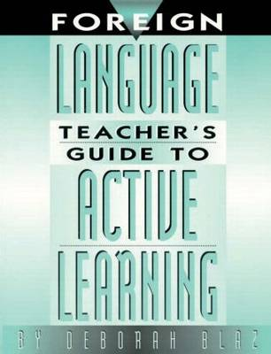Foreign Language Teacher's Guide to Active Learning