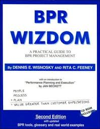 Bpr Wizdom: A Practical Guide To Bpr Project Management 2ed
