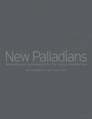 New Palladians: Modernity and Sustainability for 21st Century Architecture
