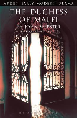 The Duchess of Malfi : Arden Early Modern Drama Series