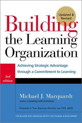Building the Learning Organization: Mastering the Five Elements for Corporate Learning