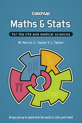 Catch Up Maths and Stats: For the Life and Medical Sciences