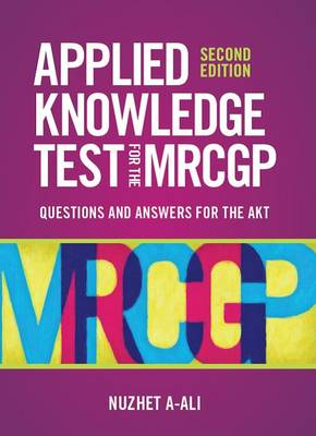 Applied Knowledge Test for the New MRCGP: Questions and Answers for the AKT