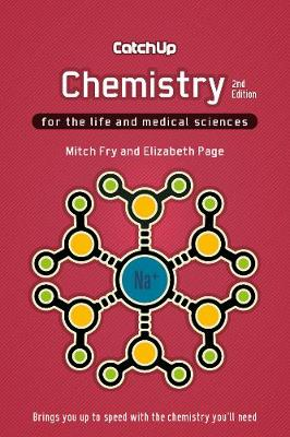 Catch Up Chemistry, second edition: For the Life and Medical Sciences