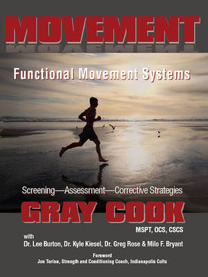Movement: Functional Movement Systems: Screening, Assessment, Corrective Strategies