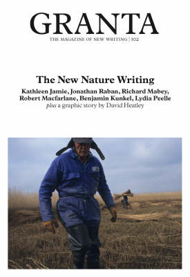 Granta 102: New Nature Writing
