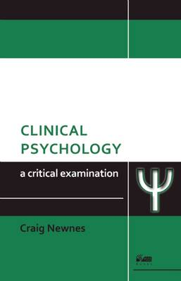 Clinical Psychology: A Critical Examination