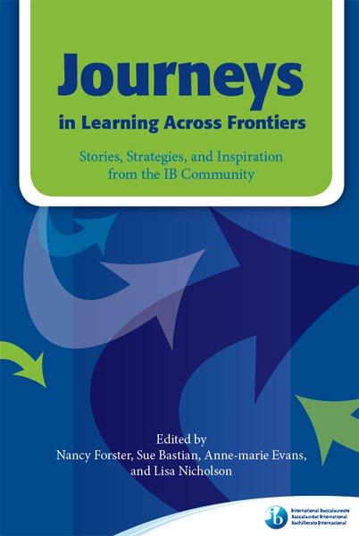 Journeys in Learning Across Frontiers Nancy Forster, Sue Bastian