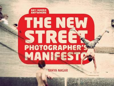 The New Street Photographer's Manifesto: Any Camera, Anywh