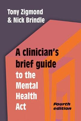 A Clinician's Brief Guide to the Mental Health Act