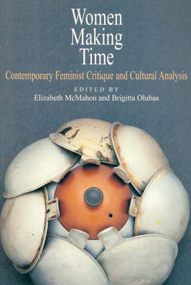 Women Making Time: Contemporary Feminist Critique and Cultural Analysis