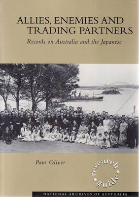 Allies, Enemies and Trading Partners: Records on Australia and the Japenese