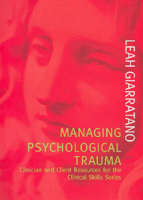 Managing Psychological Trauma: Clinician and Client Resources for the Clinical Skills Series
