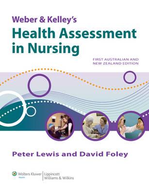 Weber and Kelley's Health Assessment in Nursing [1st Australian Edition]
