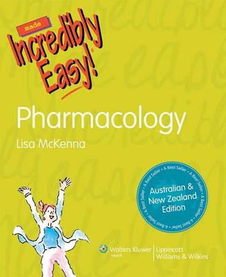 Nursing Pharmacology Made Incredibly Easy! ANZ Edition