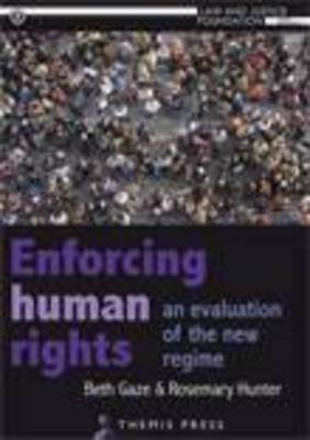 Enforcing Human Rights in Australia: An Evaluation of the New Regime