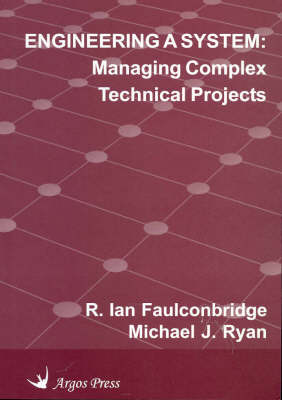 Engineering a System: Managing Complex Technical Projects