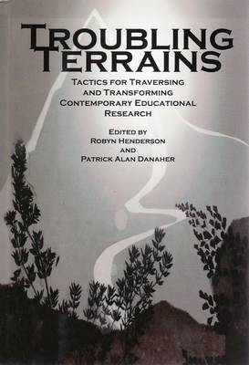 Troubling Terrains: Tactics for Traversing and Transforming Contemporary Educational Research