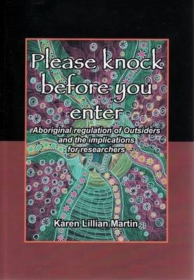 Please Knock Before You Enter: Aboriginal Regulation of Outsiders and the Implications for Researchers