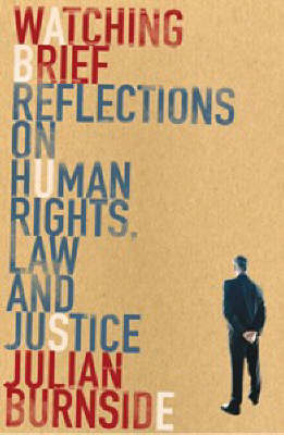 Watching Brief: Reflections on Human Rights, Law and Justice