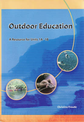 Outdoor Education: A Resource for Units 1A-1B