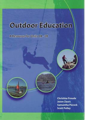 Outdoor Education: A Resource for Units 2A-2B