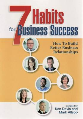 Seven Habits for Business Success: How to Build Better Business Relationships