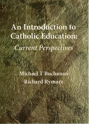An Introduction to Catholic Education: Current Perspectives