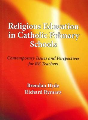 Religious Education in Catholic Primary Schools: Contemporary Issues and Perspectives for Religious Education Teachers