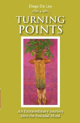 Turning Points: An Extraordinary Journey into the Suicidal Mind